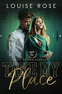 Take My Place (Boys of King Academy Series, #2)