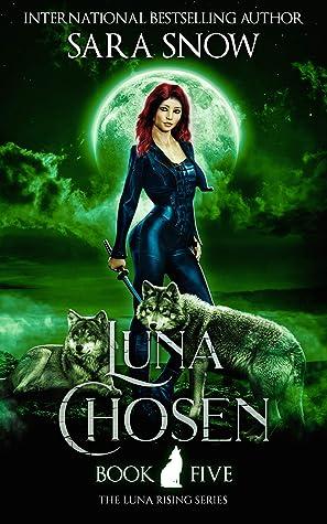 Luna Chosen (Luna Rising, #5)