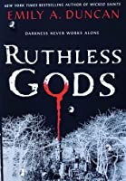 Ruthless Gods (Something Dark and Holy, #2)