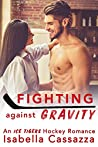 Fighting against Gravity (Ice Tigers #3)