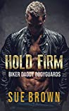 Hold Firm (Biker Daddy Bodyguards, #1)
