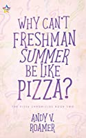 Why Can't Freshman Summer Be Like Pizza?