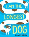 I Am the Longest Dog