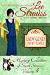 Lady Gold Investigates, Vol. 4 (Lady Gold Investigates #4)