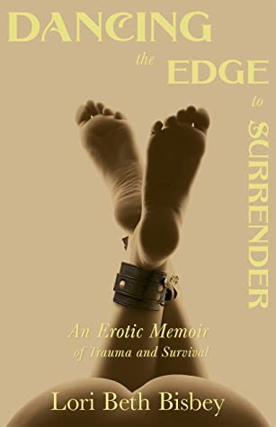 Dancing the Edge to Surrender by Lori Beth Bisbey