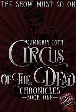 Circus of the Dead Chronicles Book 1