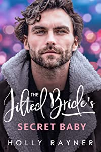 The Jilted Bride's Secret Baby (Babies and Billions #2)