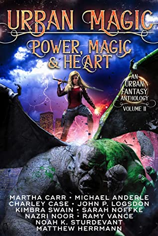 Urban Magic: Power, Magic and Heart: An Urban Fantasy Anthology, Volume 2