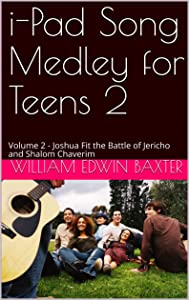 i-Pad Song Medley for Teens 2: Volume 2 - Joshua Fit the Battle of Jericho and Shalom Chaverim (Folk Song Medley Series)