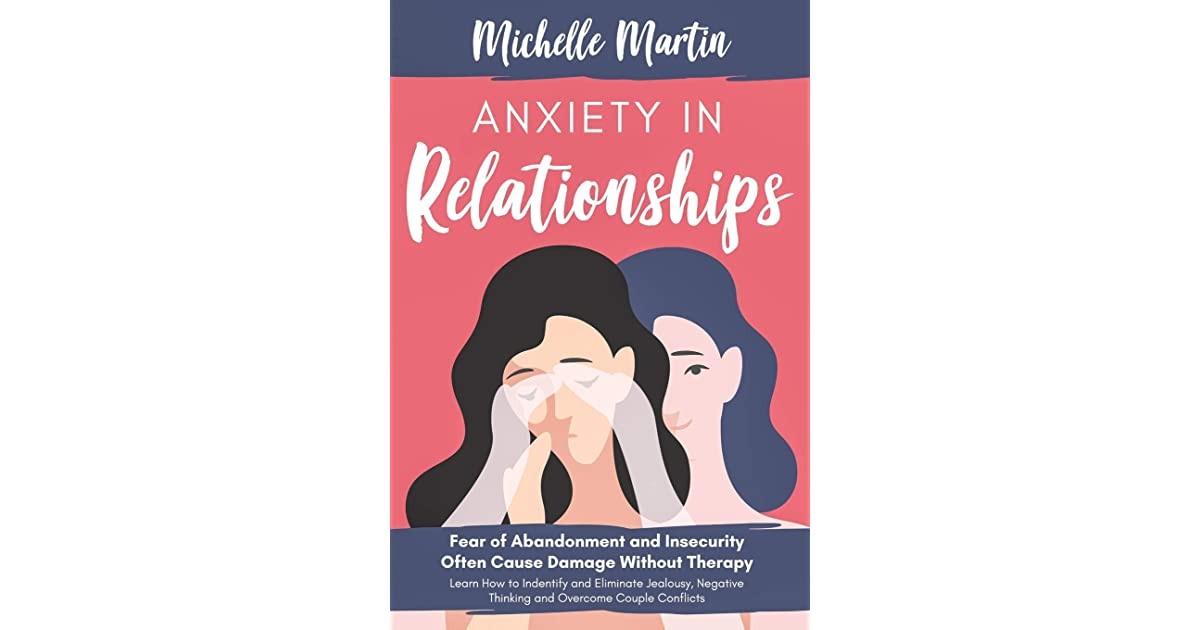 Anxiety in Relationships: Fear of Abandonment and