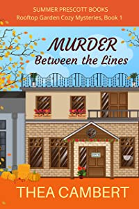 Murder Between the Lines (Rooftop Garden Cozy Mysteries, #1)