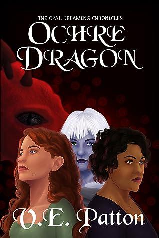 Ochre Dragon (The Opal Dreaming Chronicles, #1)