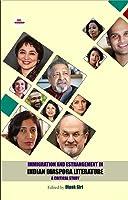 Immigration and Estrangement in Indian Diaspora Literature: A Critical Study (Scots Gaelic Edition)
