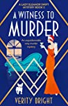 A Witness to Murder (A Lady Eleanor Swift Mystery #3)