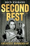Second Best: The Amazing Untold Histories of the Greatest Runners-Up