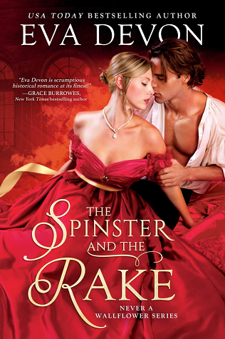 The Spinster and the Rake (Never a Wallflower, #1)