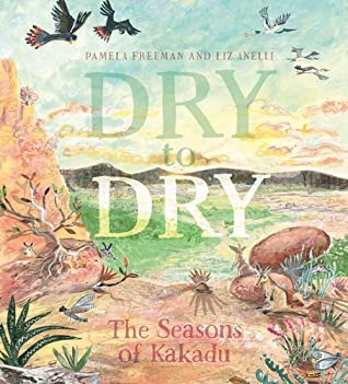 Dry to Dry: The Seasons of Kakadu