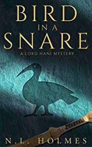 Bird in a Snare (The Lord Hani Mysteries #1)