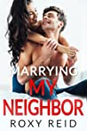 Marrying My Neighbor: An Accidental Billionaire Marriage Romance