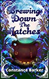 Brewing Down the Hatches (Ivy's Botany Shop Cozy Witch Mystery Series #6)
