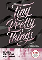 Dulces, perfectas y malvadas (Tiny Pretty Things, #1)
