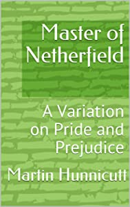 Master of Netherfield: A Variation on Pride and Prejudice