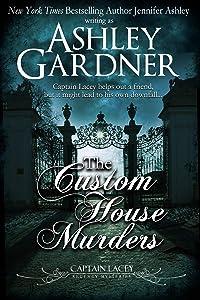 The Custom House Murders (Captain Lacey Regency Mysteries Book 15)