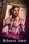 Royally Matched: A Royal Forbidden Romance (Royal Matchmaker, #1)