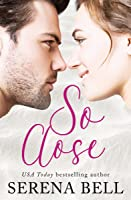 So Close (Tierney Bay, #1)