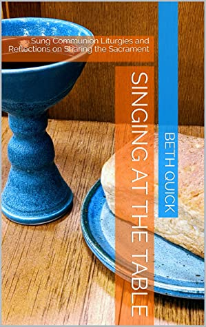 Singing at the Table by Beth Quick