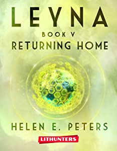 Leyna Book 5: Returning Home: A Fantasy Romance Adventure