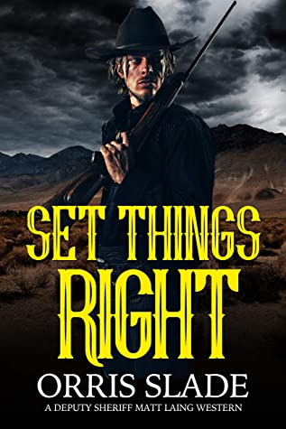 Set Things Right: (A Deputy Sheriff Matt Laing Western)