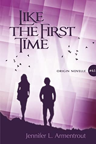 Like the First Time (Origin, #0.5) by Jennifer L. Armentrout
