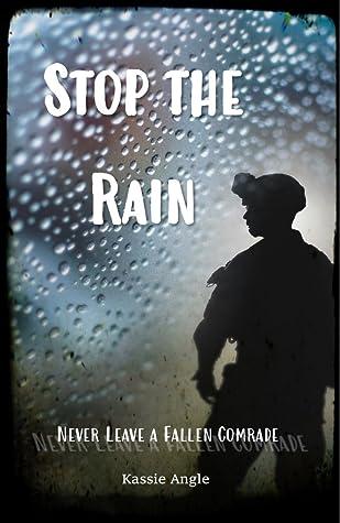 Stop the Rain: Never Leave a Fallen Comrade