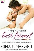 Tempting Her Best Friend (What Happens in Vegas, #1)