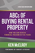ABCs of Buying Rental Property: How You Can Achieve Financial Freedom in Five Years