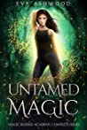 Untamed Magic (Magic Blessed Academy, #1-3)