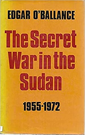 The Secret War in the Sudan, Nineteen Fifty-Five to Nineteen Seventy-Two