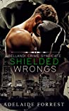 Shielded Wrongs (Bellandi Crime Syndicate, # 4)