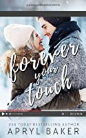 Forever Your Touch - Anniversary Edition (A Manwhore Series)