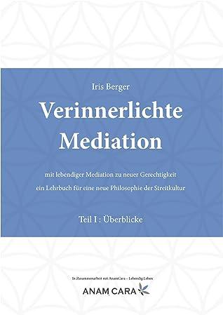 Verinnerlichte Mediation - TEIL I