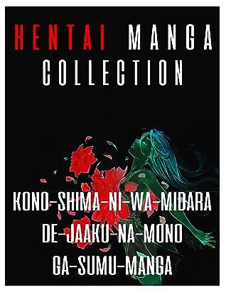 Hentai Manga Collections: Kono Shima ni wa Midara de Jaaku na Mono ga Sumu Manga Shounen-Adult-Ecchi-Mature-Drama-Harem-Horror-Mystery