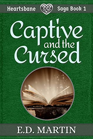 Captive and the Cursed (Heartsbane Saga #1)