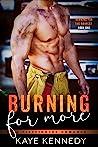 Burning for More (Burning for the Bravest, #1)