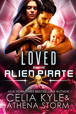 Loved by the Alien Pirate (Mates of the Kilgari #7)