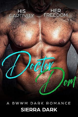 Doctor Dom: A BWWM Dark Romance, Over 40 , Irish Doctor