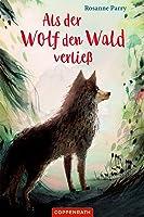 Als der Wolf den Wald verließ