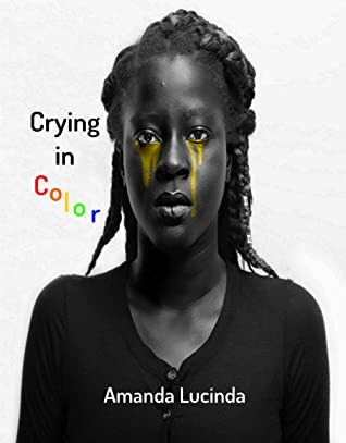 Crying in Color: A poetry chapbook