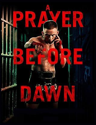 A Prayer Before Dawn: screenplay