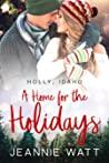 A Home for the Holidays (Holly, Idaho, #1)